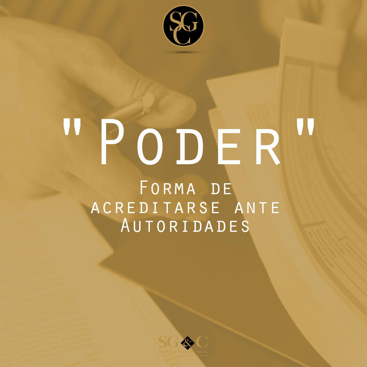 PODER:  FORMA DE ACREDITARSE ANTE AUTORIDADES FISCALES