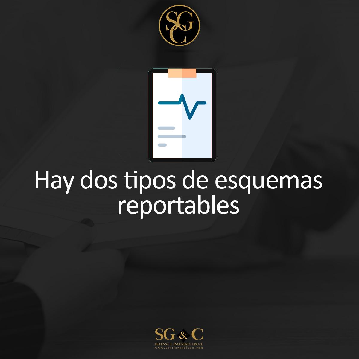 MAS DE LOS ESQUEMAS REPORTABLES