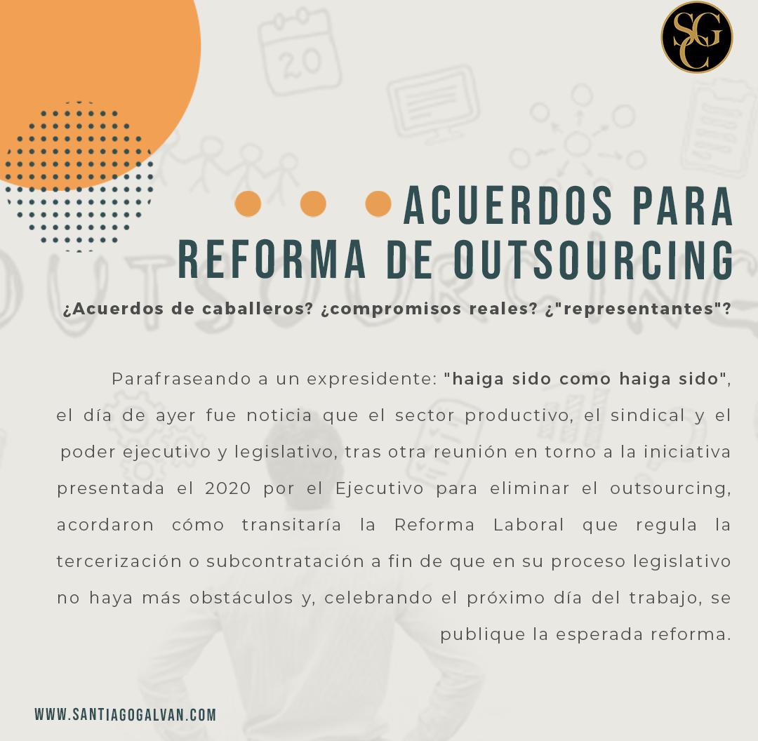 """""""Acordada"""" la Reforma al Outsourcing 2021"""